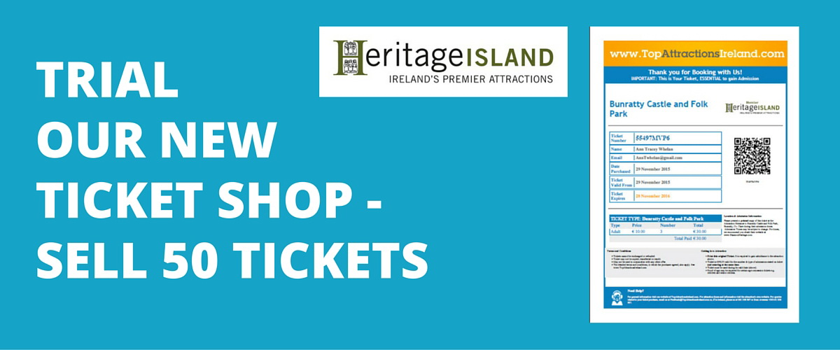 Sell your Tickets through our Heritage Island Ticket Shop